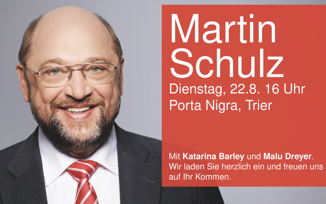 MARTIN SCHULZ IN TRIER am Di., 22. August 2017