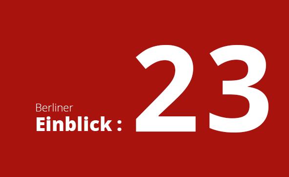 Newsletter Berliner Einblick: Nr. 23